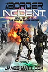 The Border Incident: Interstellar Smuggling! (Stone Blade Book 7) Kindle Edition