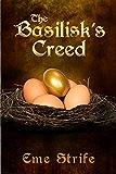 The Basilisk's Creed: Volume One (The Basilisk's Creed #1)