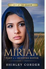 Miriam Part I: Devoted Sister (Out of the Shadow)