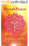 MouthPeace: My Spiritual Journey Through The Mouth Trap