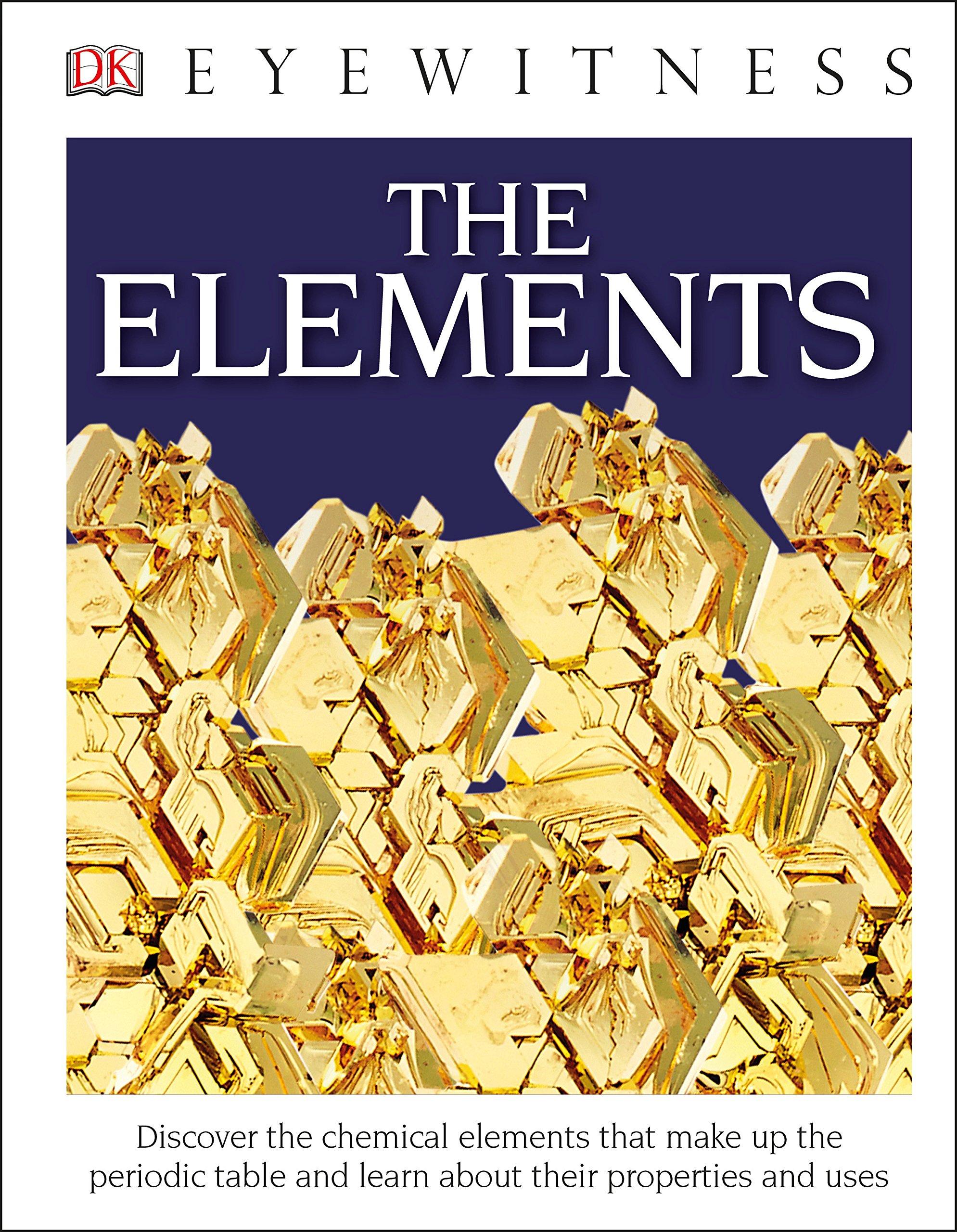 Dk Eyewitness Books The Elements Dk 9781465474049 Amazon Books