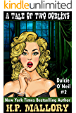 A Tale Of Two Goblins: An Urban Fantasy/Paranormal Romance Series (Dulcie O'Neil Book 2)