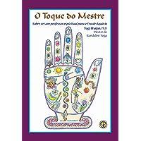 O Toque do Mestre: Sobre ser um professor espiritual para a Era de Aquário