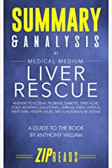 Summary & Analysis of Medical Medium Liver Rescue: A Guide to the Book by Anthony William Kindle Edition