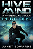 Perilous: Hive Mind A Prequel Novella (English Edition)