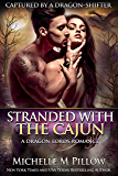 Stranded with the Cajun (Captured by a Dragon-Shifter Book 3)