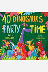 10 Dinosaurs Party Time: Funny Dino Story Book for Toddlers, Ages 3-5. Preschool, Kindergarten Kindle Edition