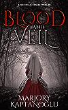 Blood and Veil: A Novella