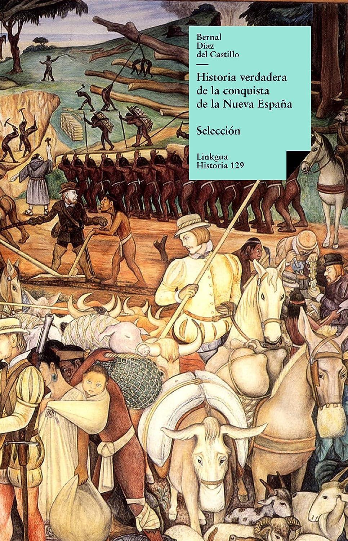 Historia verdadera de la conquista de la Nueva España eBook: Díaz ...