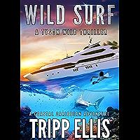 Wild Surf: A Coastal Caribbean Adventure (Tyson Wild Thriller Book 30)
