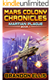 Martian Plague (Mars Colony Chronicles Book 1)