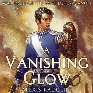 A Vanishing Glow: The Mystech Arcanum, Vol. I & II