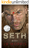 """SETH: Crime Thriller: """"He Must Die"""": Book One (A Story of Marine Vigilante Justice with Drug Cartels, Assassins, and Murder.)"""
