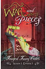 War and Pieces: Season 1, Episode 1 (Frayed Fairy Tales) Kindle Edition