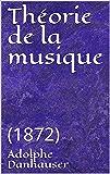 Théorie de la musique:  (1872) (French Edition)