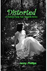 Distorted (A Twisted Fairy Tale Novella Series, #2) Kindle Edition