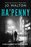 Ha'penny: A Story of a World that Could Have Been (Small Change)