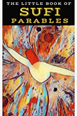 The Little Book of Sufi Parables: Short Stories on Wisdom and Spirituality Kindle Edition
