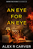 An Eye For An Eye (Inspector Stone Mysteries)