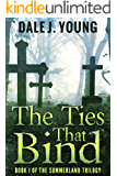 The Ties That Bind (The Summerland Trilogy Book 1)