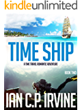 TIME SHIP (Book Two) - A Time Travel Romantic Adventure