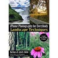 iPhone Photography for Everybody: Landscape Techniques