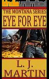Eye For Eye: An Action Adventure Western Novella (The Montana Series)