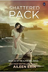 Shattered Pack (Alpha Girl Book 6) Kindle Edition