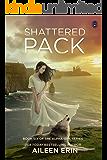 Shattered Pack (Alpha Girl Book 6)