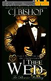 I Thee Wed (The Phoenix Wedding Book 6) (English Edition)