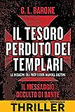 Il tesoro perduto dei templari. Il messaggio occulto di Dante