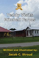Teddy Visits Mitchell Farms (Adventures of Teddy Book 1) Kindle Edition