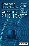 Wer kriegt die Kurve?: Zeitenwende in der Autoindustrie
