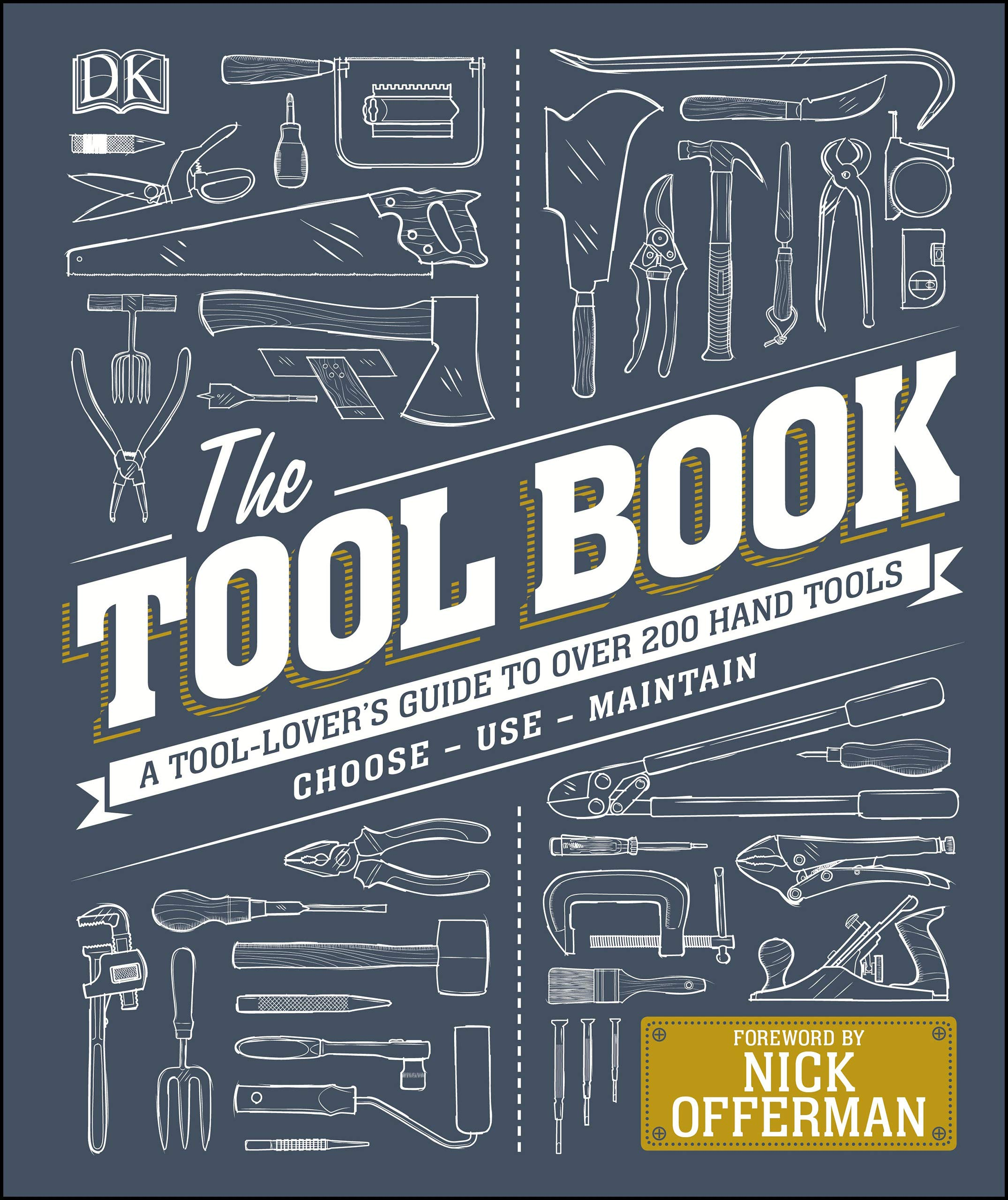 The Tool Book  A Tool Lover's Guide To Over 200 Hand Tools  Dk   English Edition