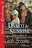 Dakota Sunrise [Dakota Heat 6] (Siren Publishing Menage Everlasting)