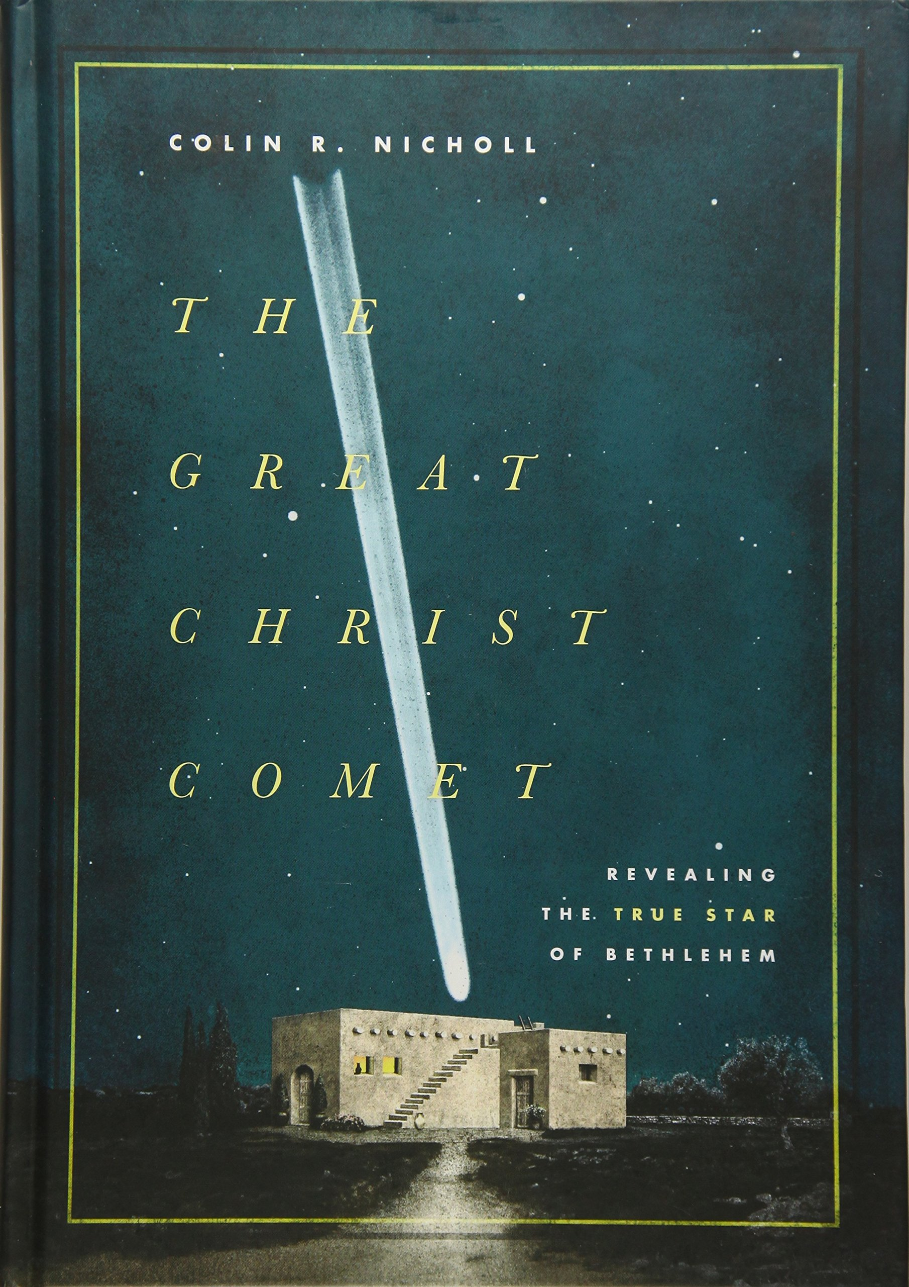 Read Online The Great Christ Comet: Revealing the True Star of Bethlehem pdf