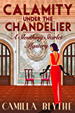 Calamity under the Chandelier (A Sleuthing Starlet Mystery Book 1)