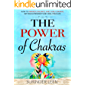 The Power of Chakras: How to Awaken, Balance, and Cure Chakras, Get Enlightenment and Heal Your Life (The Journey Within Book 4)
