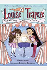 Louise Trapeze Will NOT Lose a Tooth Kindle Edition