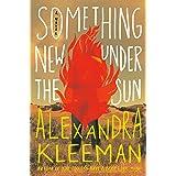 Something New Under the Sun: A Novel