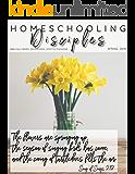 Homeschooling Disciples | Spring 2019: Biblically Based, Homeschool Lifestyle Magazine