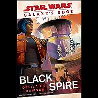 Galaxy's Edge: Black Spire (Star Wars) (English Edition)