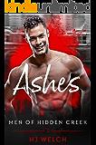 Ashes (Men of Hidden Creek Season 2 Book 1)