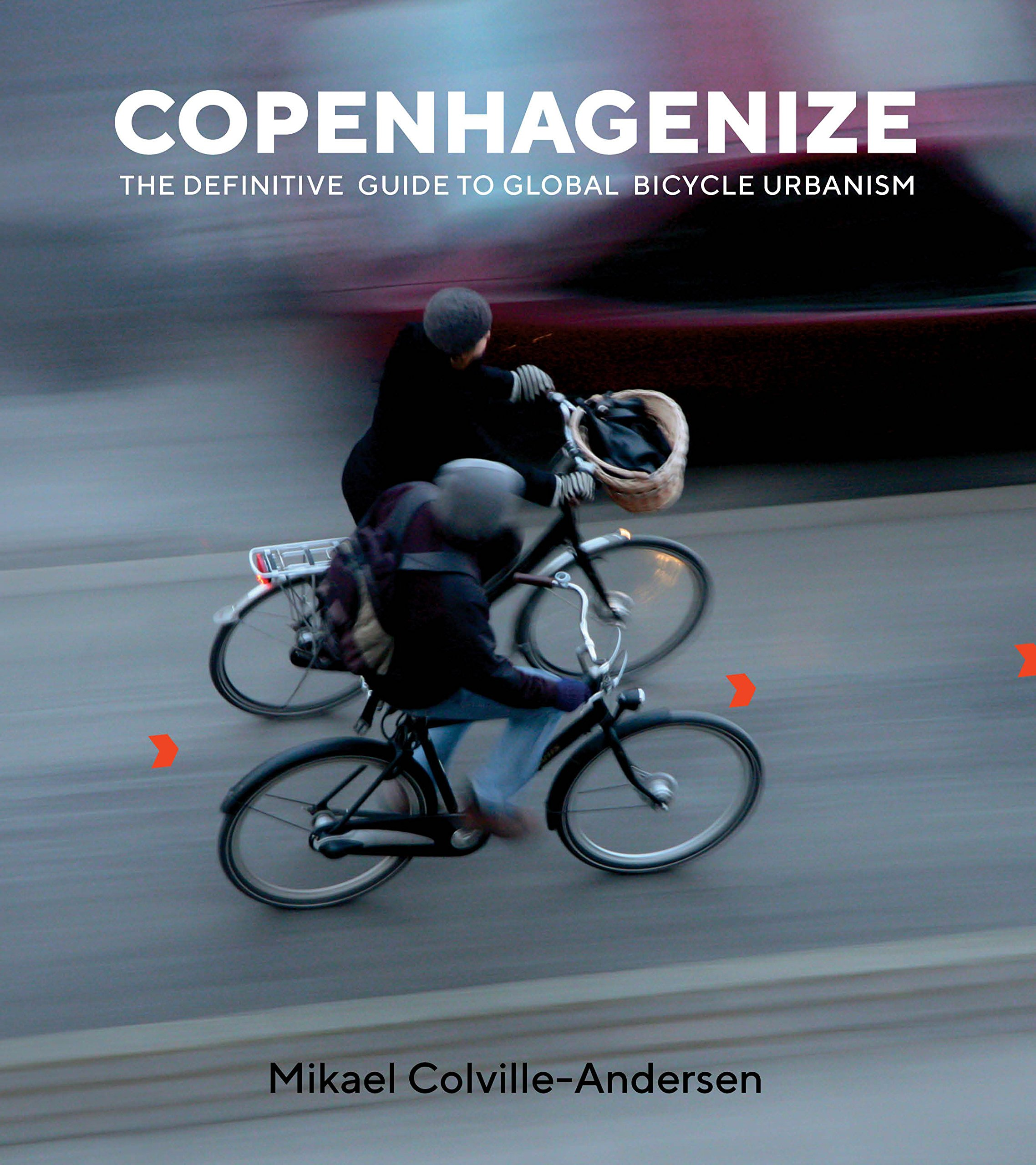 Associated product image for Copenhagenize: The Definitive Guide to Global Bicycle Urbanism
