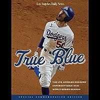 True Blue: The Los Angeles Dodgers' Unforgettable 2020 World Series Season (English Edition)