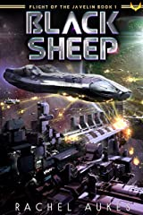 Black Sheep: A Space Opera Adventure (Flight of the Javelin Book 1) Kindle Edition