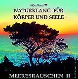 Naturklänge für Körper und Seele - Meeresrauschen II (ohne Musik) - Entspannung Wellness Einschlafhilfe durch Naturgeräusche