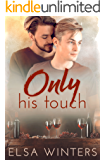 Only His Touch: A Gay Love Story