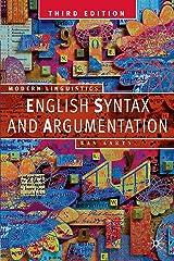 English Syntax and Argumentation (Palgrave Modern Linguistics) Paperback