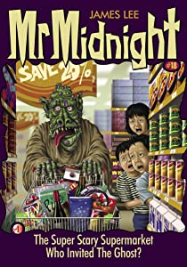 Mr Midnight #18: The Super Scary Supermarket; Who Invited The Ghost?